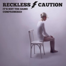 Reckless Caution - Its Not The Same Single