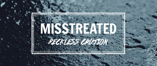 Misstreated cover by Reckless Caution